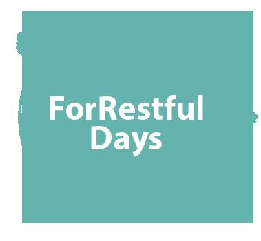 ForRestful Days